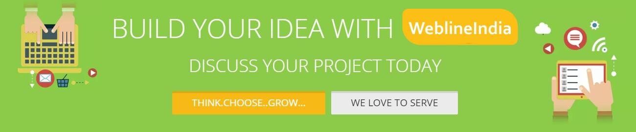 Build your idea with WeblineIndia
